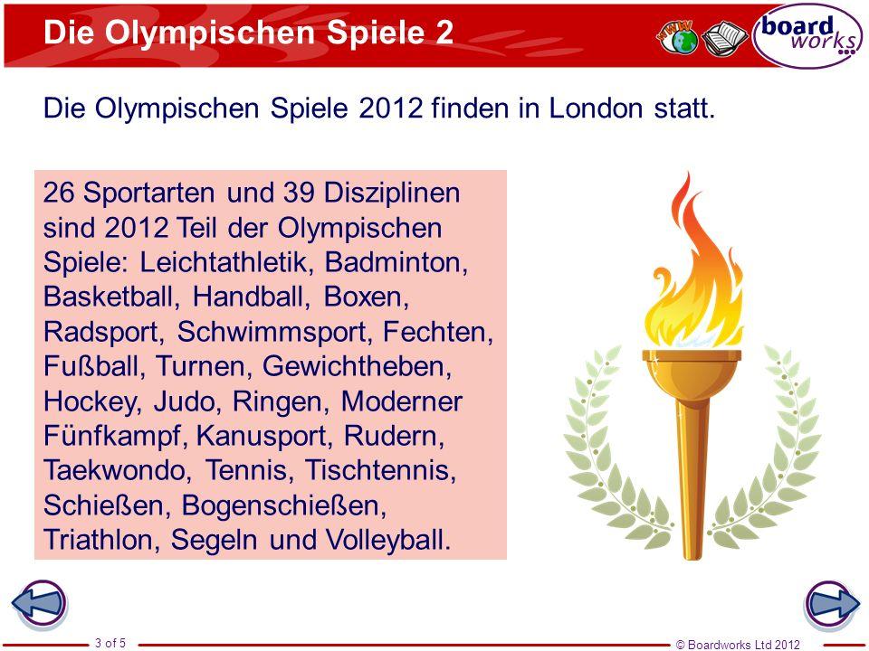 © Boardworks Ltd 2012 3 of 5 Die Olympischen Spiele 2 Die Olympischen Spiele 2012 finden in London statt.