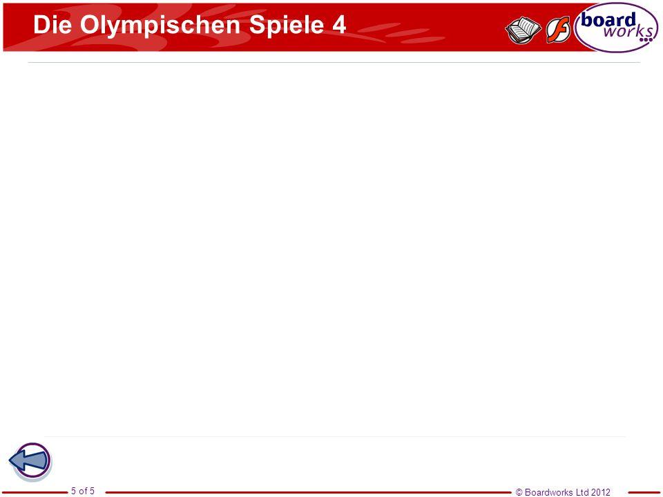 © Boardworks Ltd 2012 5 of 5 Die Olympischen Spiele 4