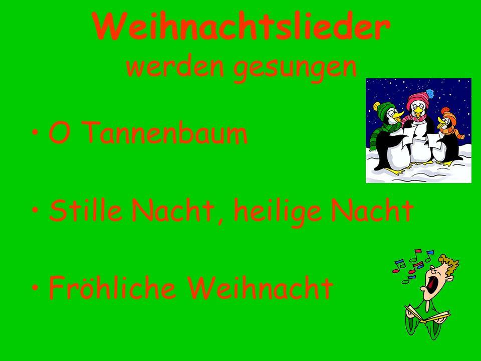 Weihnachtslieder werden gesungen O Tannenbaum Stille Nacht, heilige Nacht Fröhliche Weihnacht