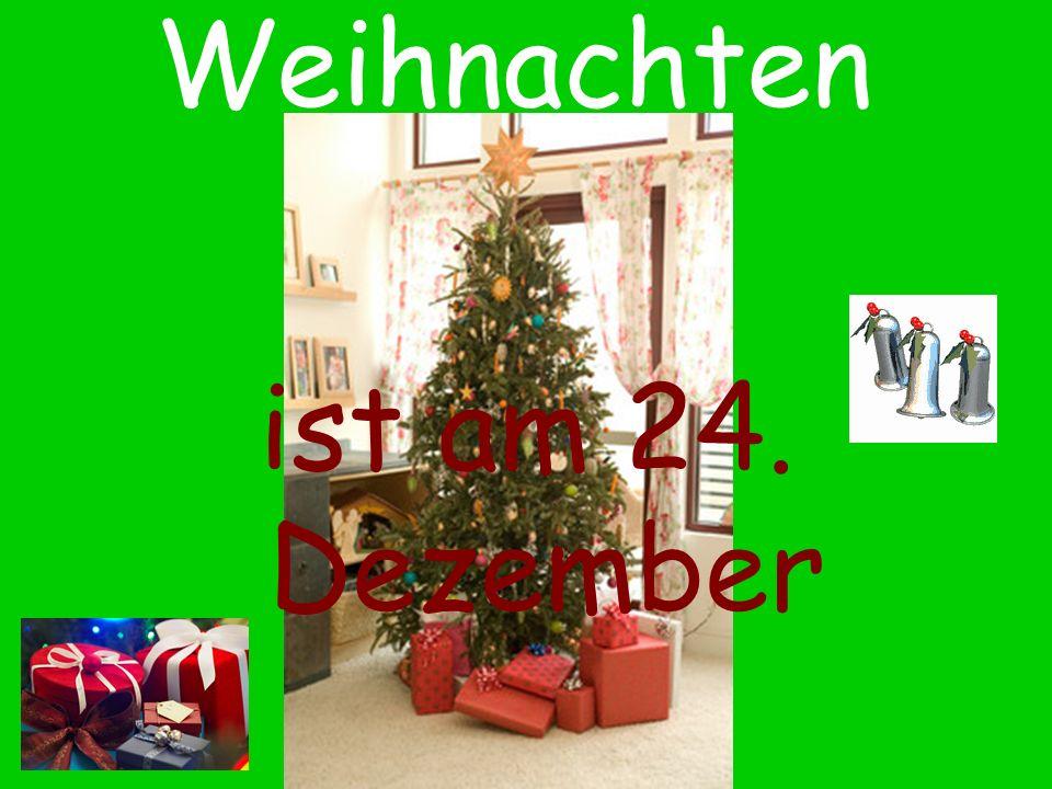 Weihnachten ist am 24. Dezember
