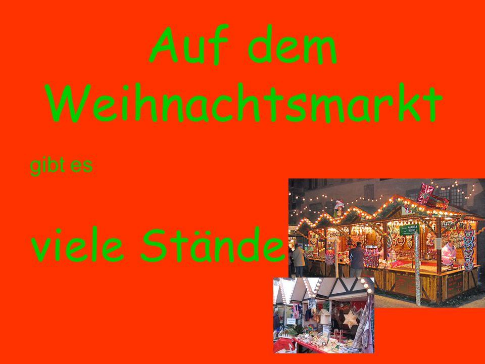 Auf dem Weihnachtsmarkt gibt es viele Stände