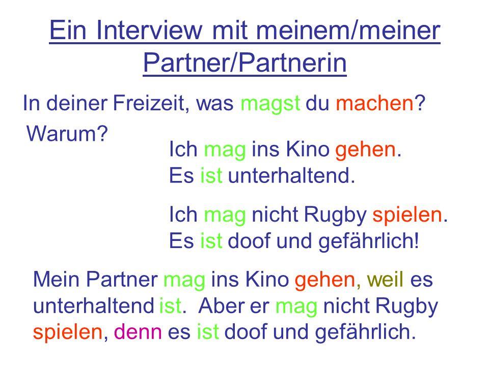 Ein Interview mit meinem/meiner Partner/Partnerin In deiner Freizeit, was magst du machen.