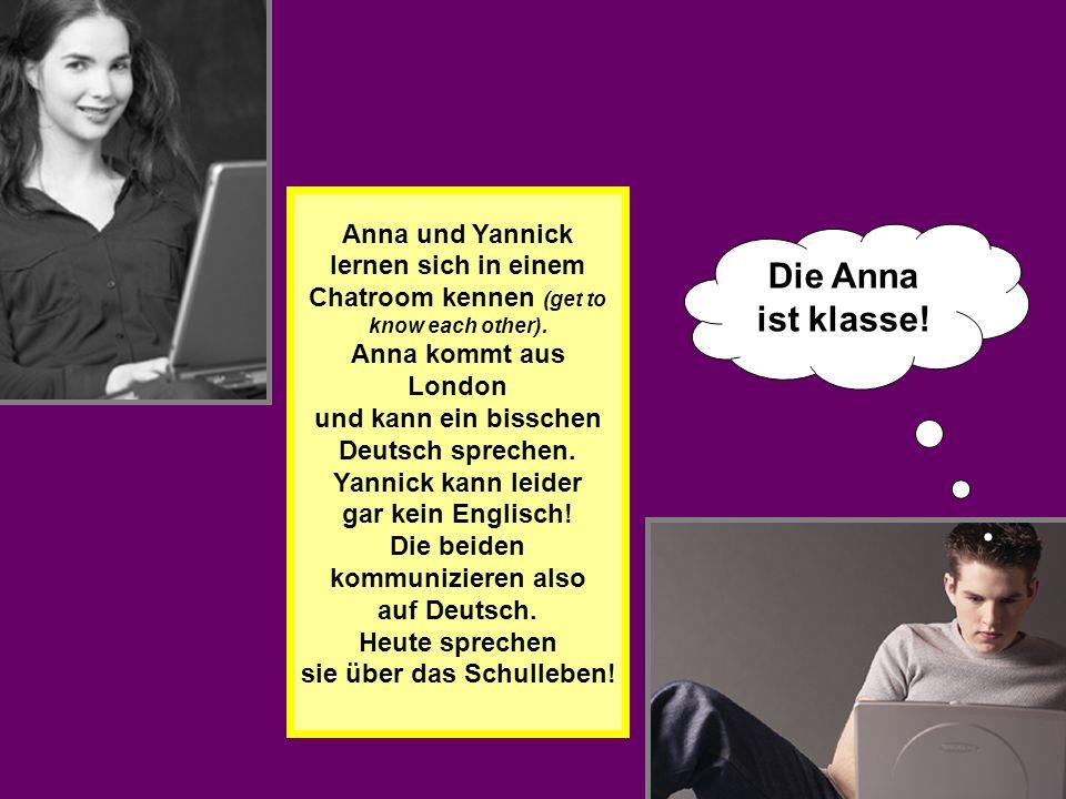 Anna und Yannick lernen sich in einem Chatroom kennen (get to know each other).
