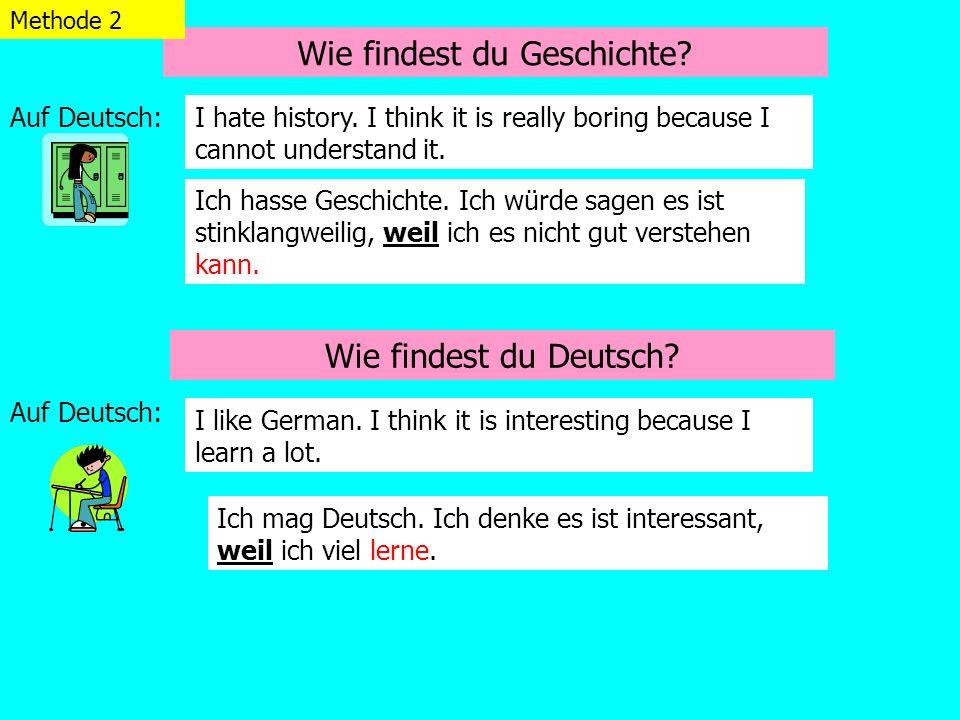 Wie findest du Geschichte.Wie findest du Deutsch.