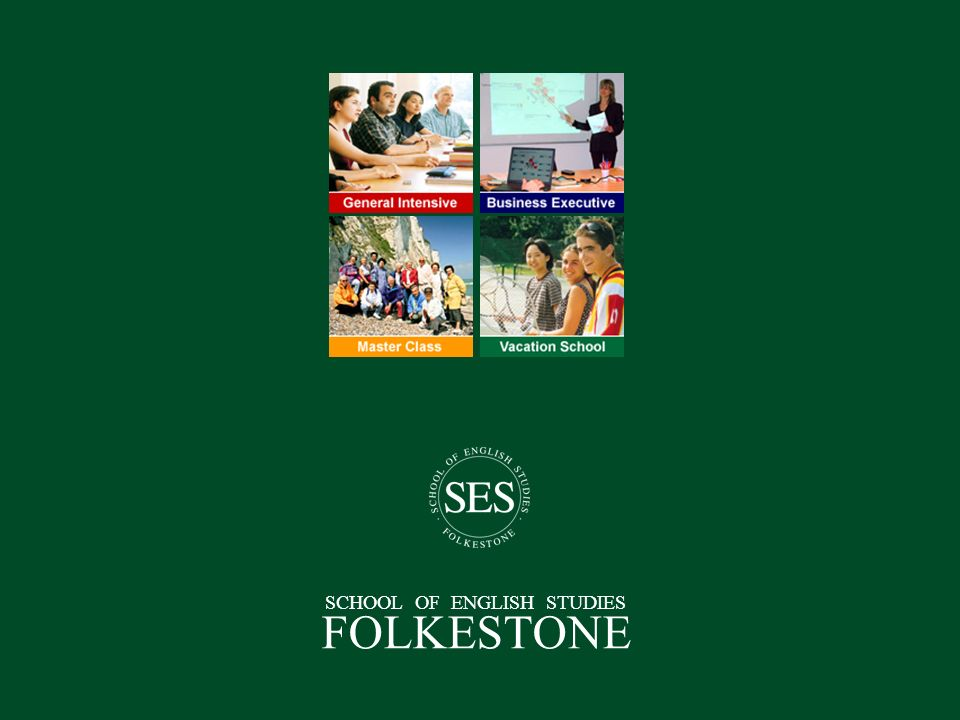 SCHOOL OF ENGLISH STUDIES FOLKESTONE