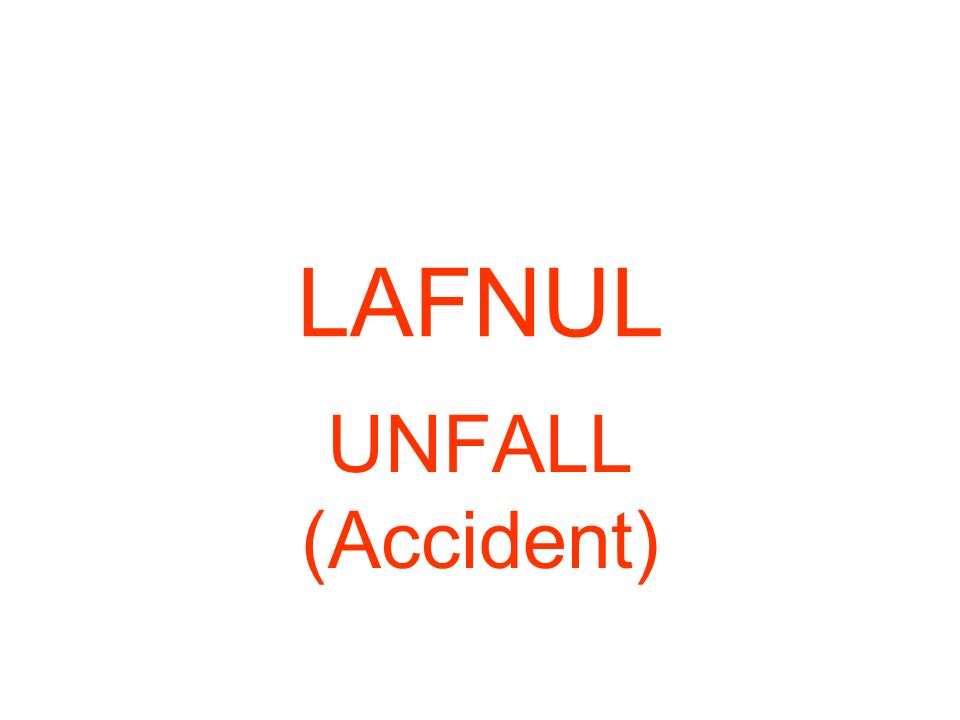 LAFNUL UNFALL (Accident)