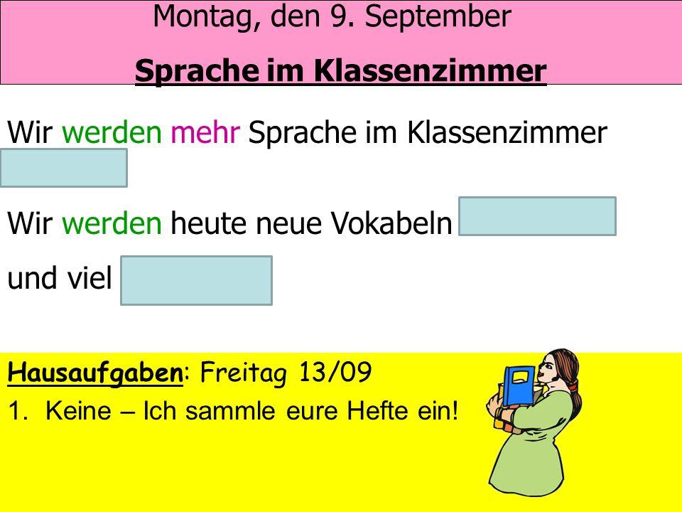 Wie gehts dir? Mir gehts gut, weil Montag ein guter Tag ist! Mir gehts sehr gut, weil wir Deutsch haben! Mir gehts nicht so gut, weil ich müde bin! Mi