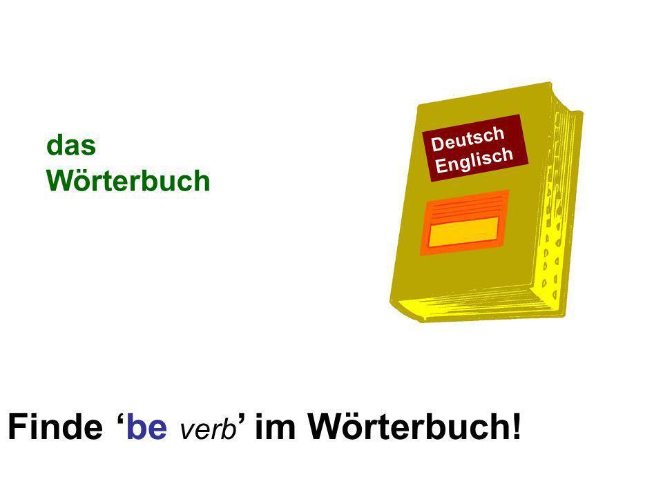 Finde be verb im Wörterbuch! das Wörterbuch Deutsch Englisch