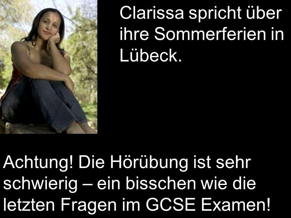 Clarissa spricht über ihre Sommerferien in Lübeck.