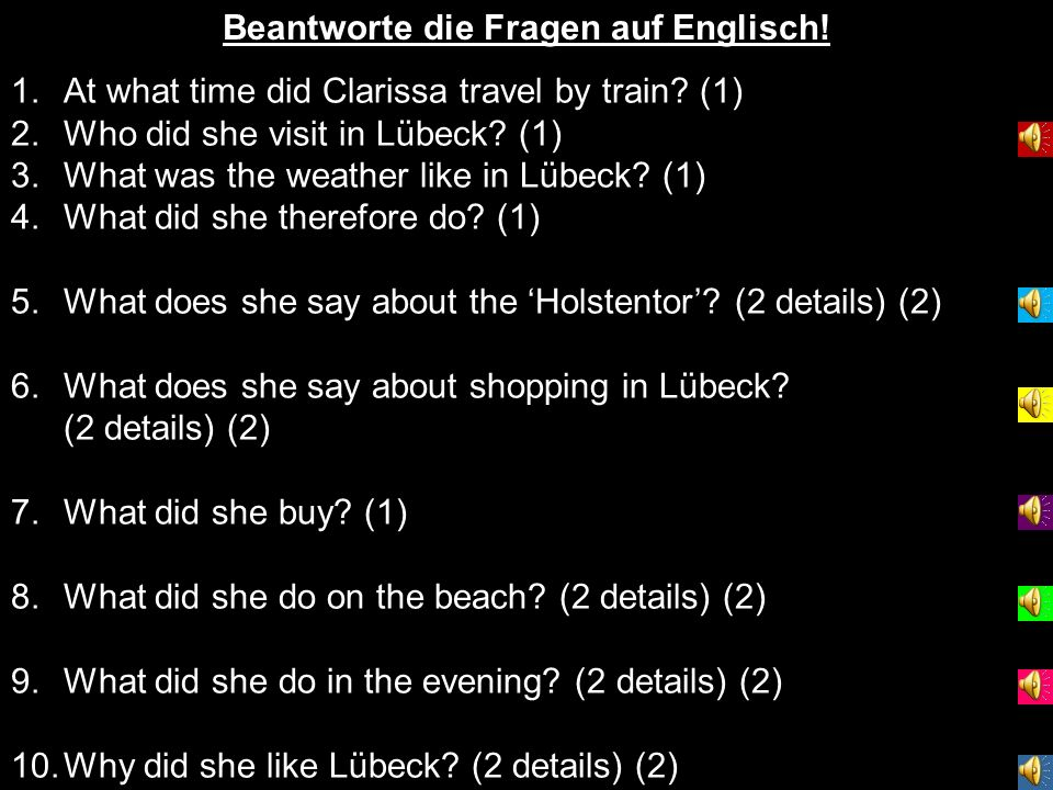 Beantworte die Fragen auf Englisch! 1.At what time did Clarissa travel by train? (1) 2.Who did she visit in Lübeck? (1) 3.What was the weather like in