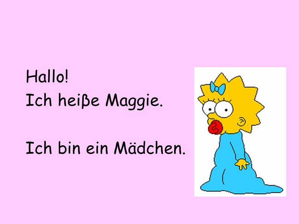 Hallo! Ich heiβe Maggie. Ich bin ein Mädchen.