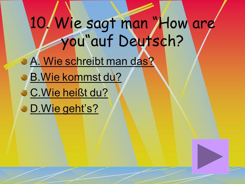 9. Wie sagt man Sir auf Deutsch? A. Herr B. FB. Frau C. JC. Junge D. FD. Fräulein