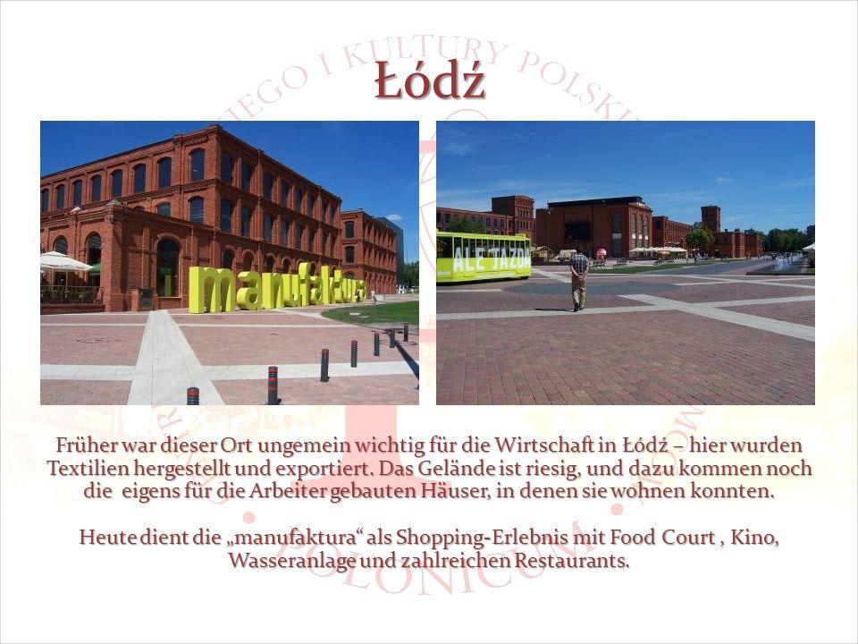Łódź Früher war dieser Ort ungemein wichtig für die Wirtschaft in Łódź – hier wurden Textilien hergestellt und exportiert.