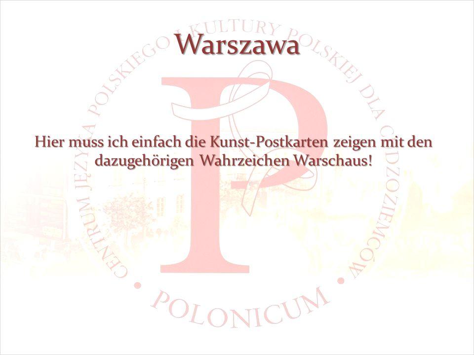 Warszawa Hier muss ich einfach die Kunst-Postkarten zeigen mit den dazugehörigen Wahrzeichen Warschaus!