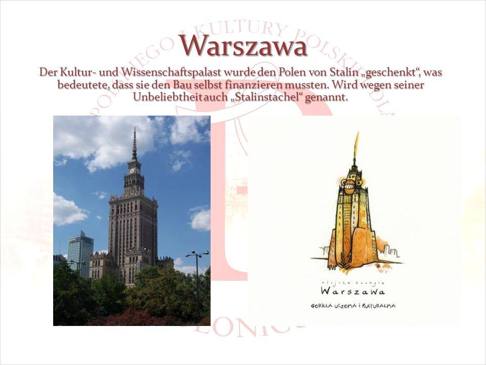 Warszawa Der Kultur- und Wissenschaftspalast wurde den Polen von Stalin geschenkt, was bedeutete, dass sie den Bau selbst finanzieren mussten.