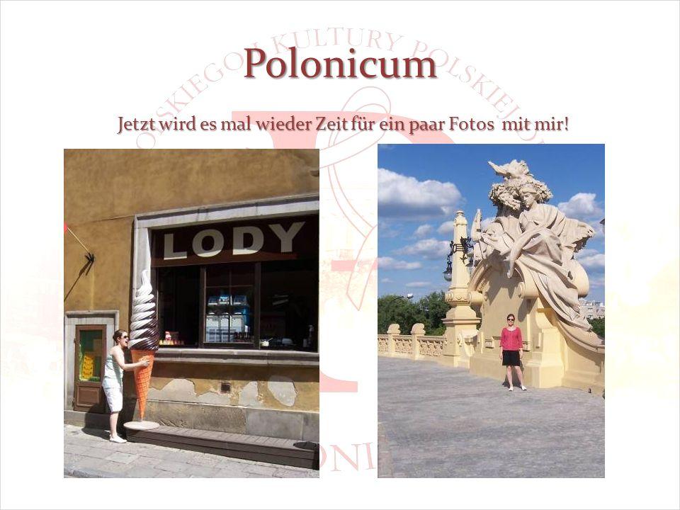 Polonicum Jetzt wird es mal wieder Zeit für ein paar Fotos mit mir!