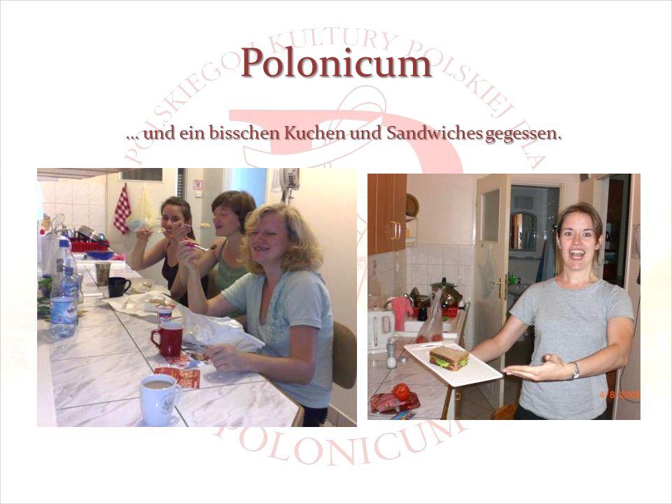Polonicum … und ein bisschen Kuchen und Sandwiches gegessen.