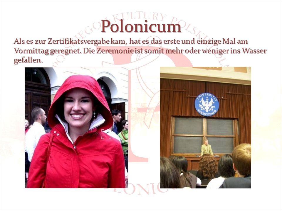 Polonicum Als es zur Zertifikatsvergabe kam, hat es das erste und einzige Mal am Vormittag geregnet.