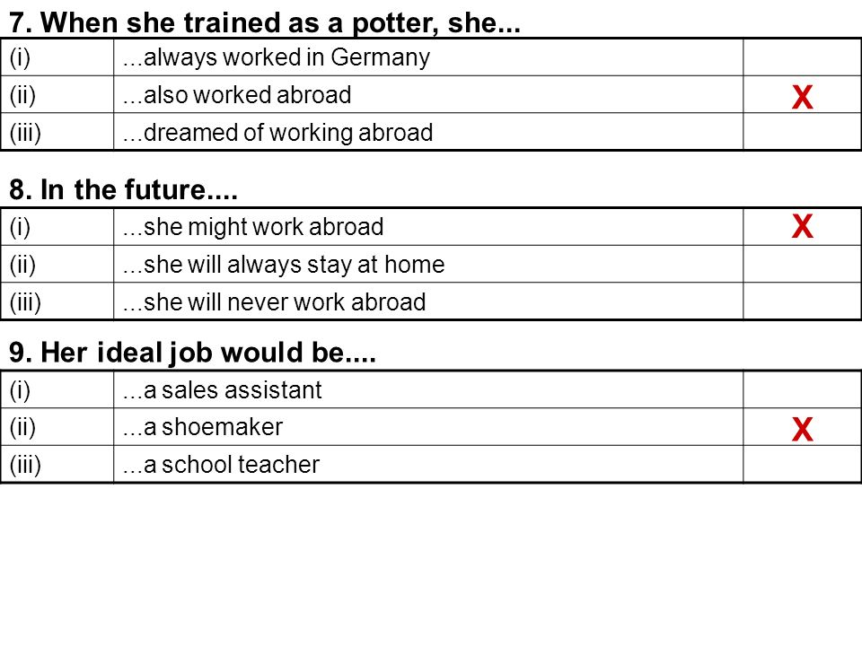 7. When she trained as a potter, she...