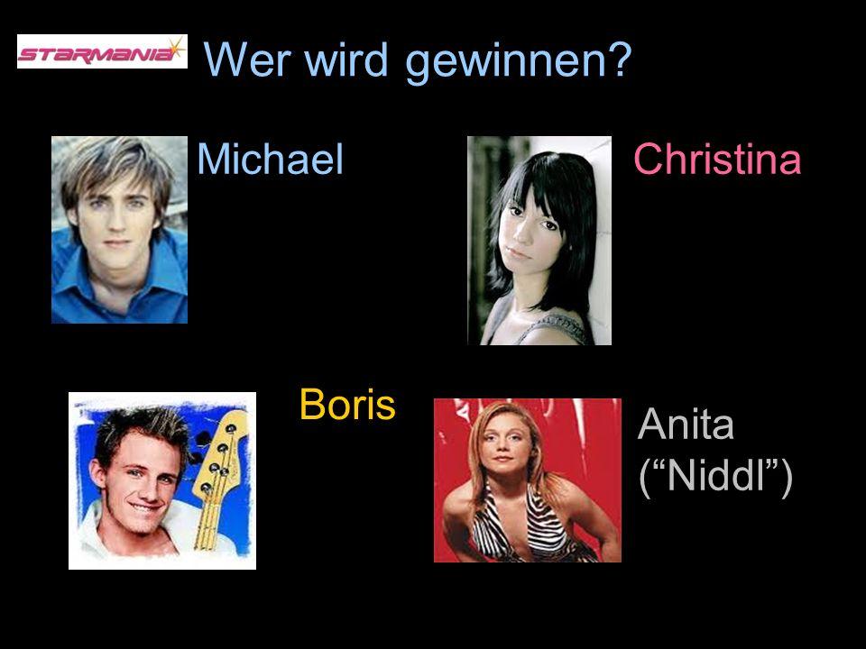 Wer wird gewinnen Christina Anita (Niddl) Boris Michael