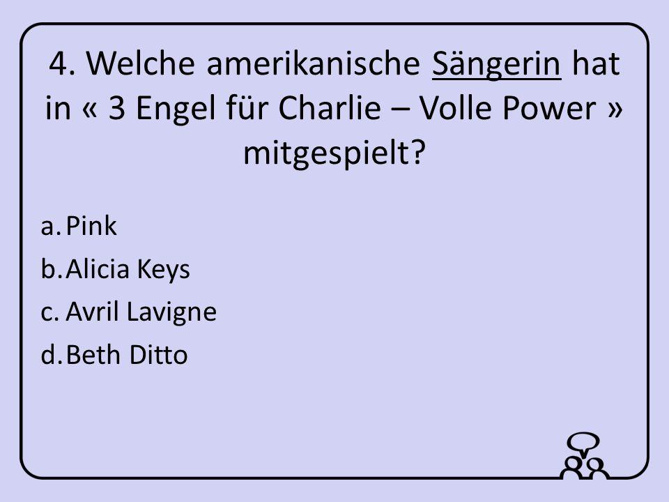 4. Welche amerikanische Sängerin hat in « 3 Engel für Charlie – Volle Power » mitgespielt.