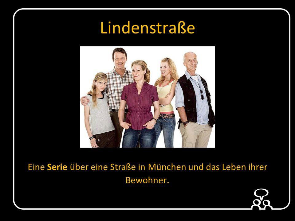 Lindenstraße Eine Serie über eine Straße in München und das Leben ihrer Bewohner.