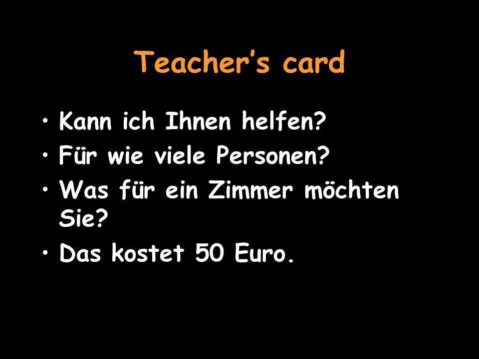 Teachers card Kann ich Ihnen helfen.Für wie viele Personen.