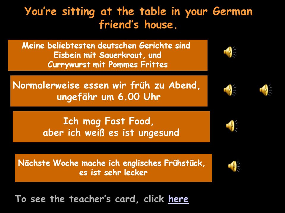 Youre sitting at the table in your German friends house. To see the teachers card, click herehere beliebt deutsches Essen, 2 Gerichte Meine beliebtest