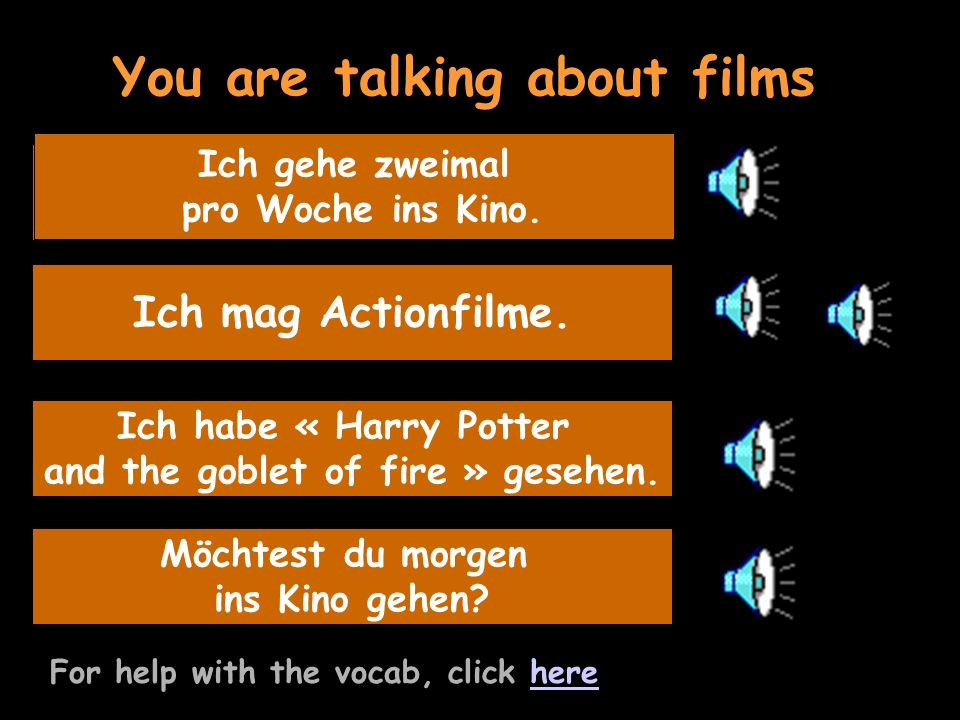 You are talking about films For help with the vocab, click herehere Listen to the question and reply Ich mag Actionfilme.