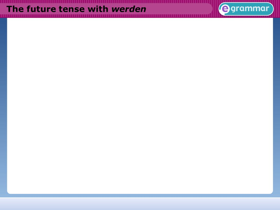 The future tense with werden
