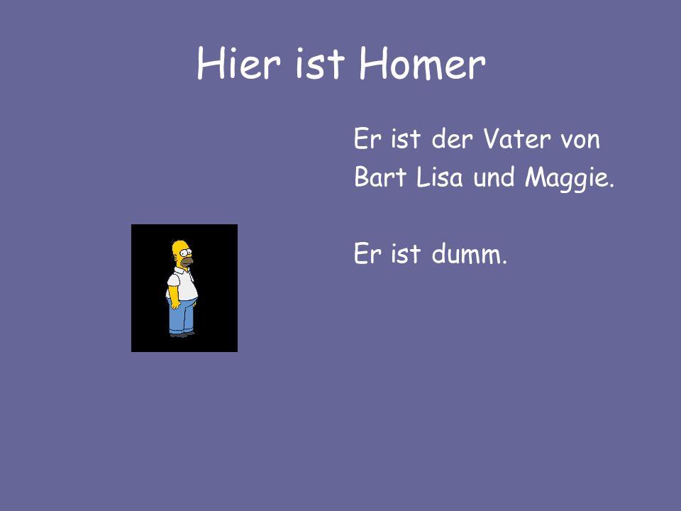 Hier ist Marge Sie ist die Mutter von Bart Maggie und Lisa. Sie ist verantwortungsbewußt.