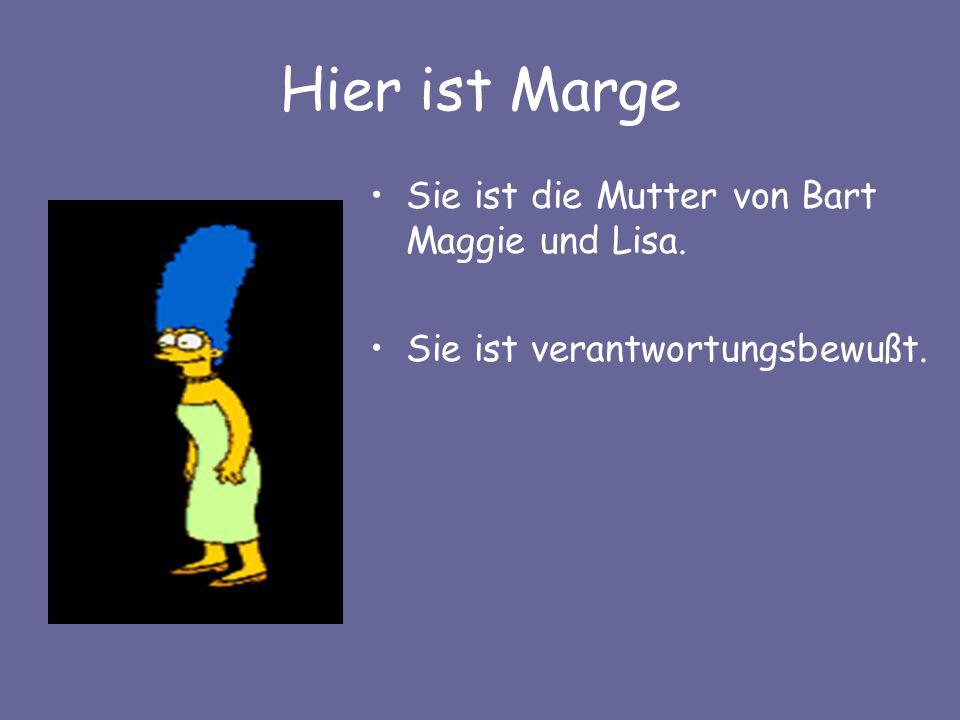Hier ist Bart Er ist der Sohn von Marge und Homer.