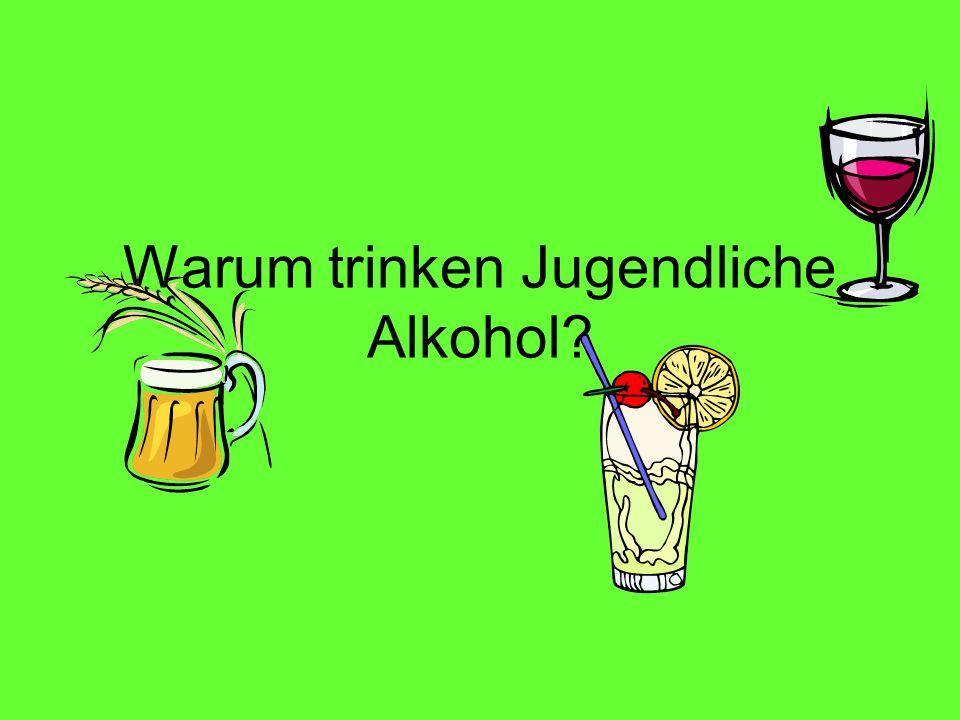 Warum trinken Jugendliche Alkohol?