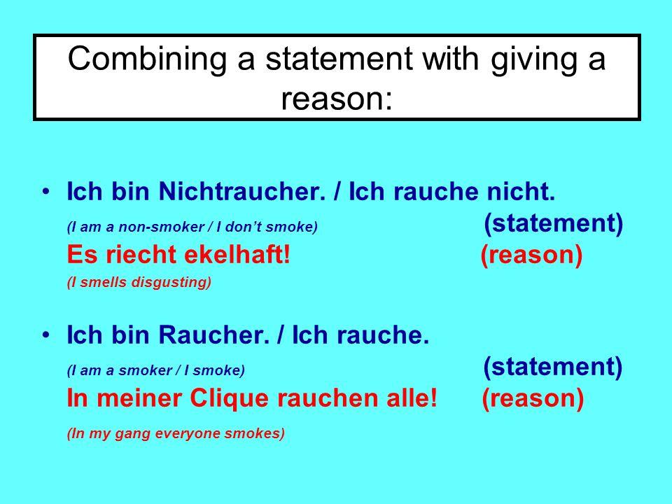 Combining a statement with giving a reason: Ich bin Nichtraucher.
