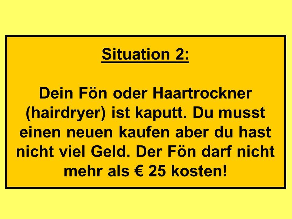 Situation 2: Dein Fön oder Haartrockner (hairdryer) ist kaputt.