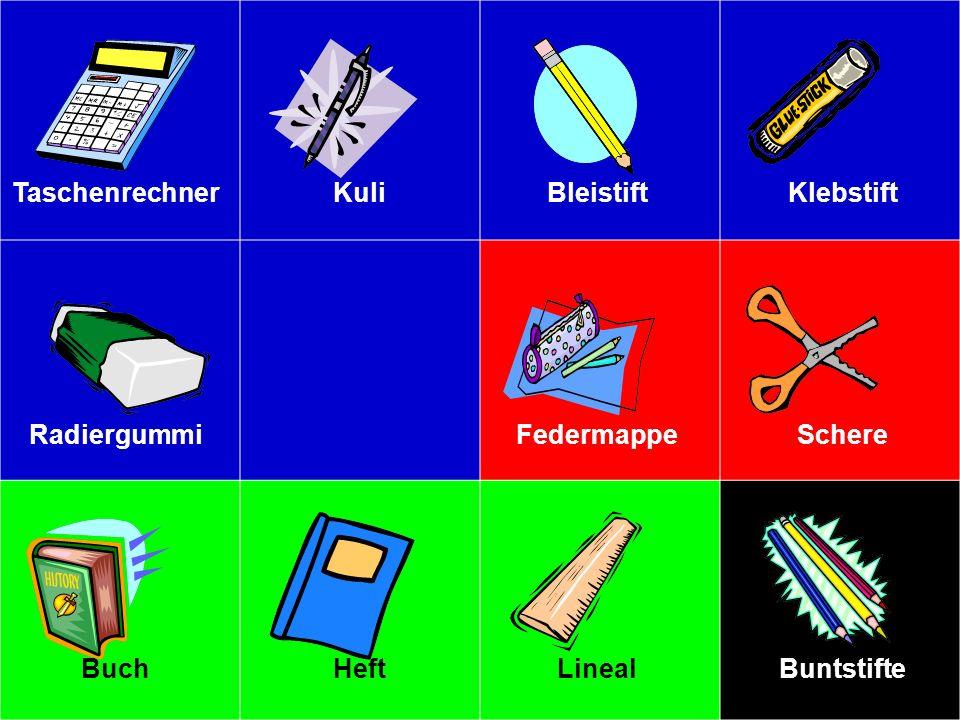 TaschenrechnerKuliBleistiftKlebstift RadiergummiAnspitzerFedermappeSchere BuchHeftLinealBuntstifte