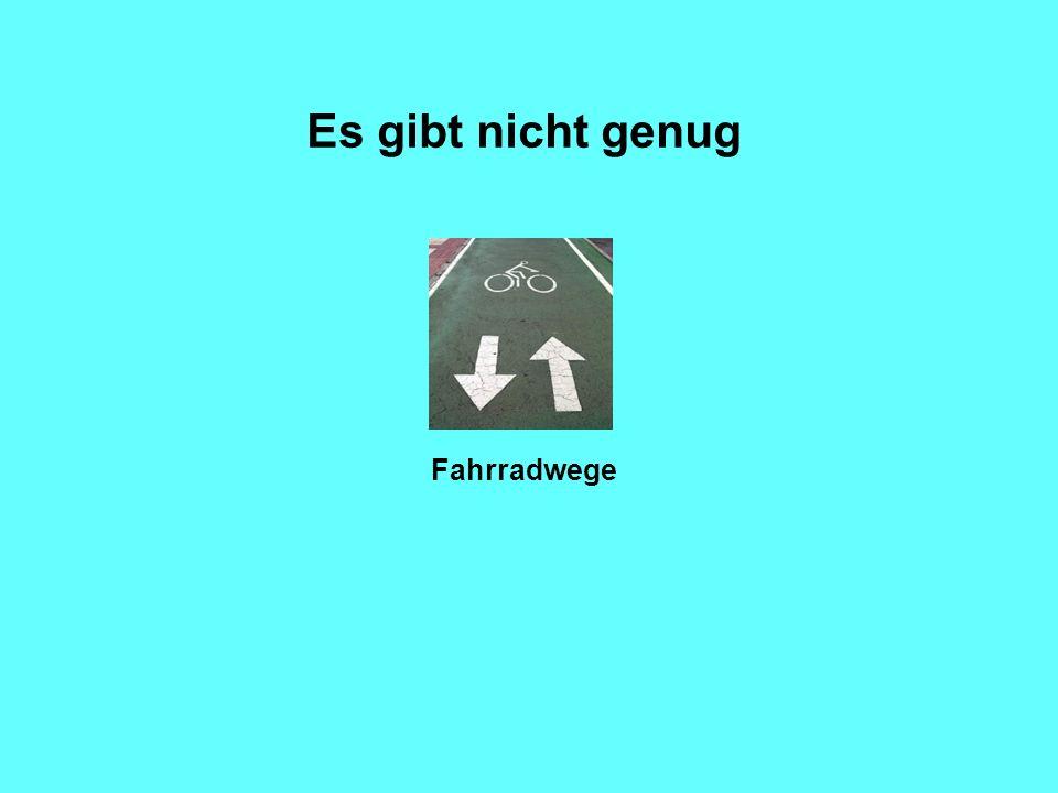 Es gibt nicht genug Fahrradwege