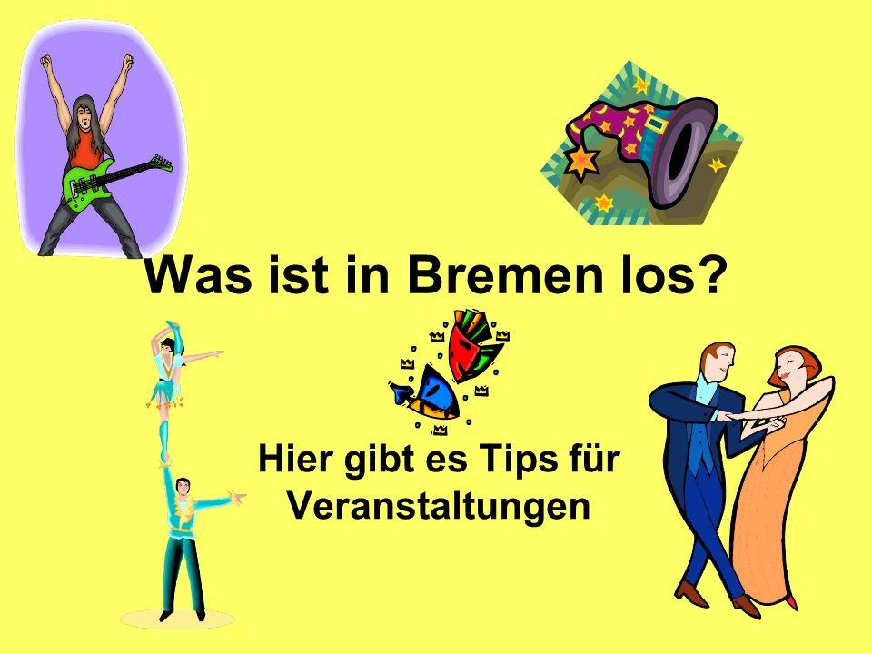 Was ist in Bremen los? Hier gibt es Tips für Veranstaltungen