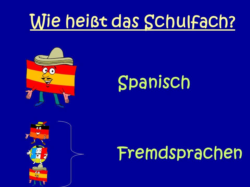 Wie heißt das Schulfach? Deutsch Französisch