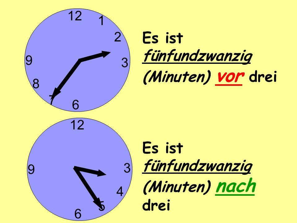 3 6 9 2 1 8 Es ist fünfundzwanzig (Minuten) vor drei 7 3 6 9 5 4 Es ist fünfundzwanzig (Minuten) nach drei
