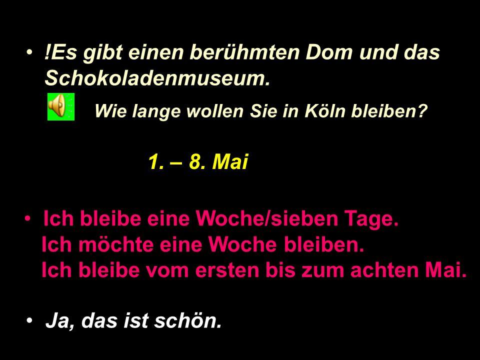 Frag nach Informationen über die Stadt Könnten Sie mir Informationen über Köln geben.