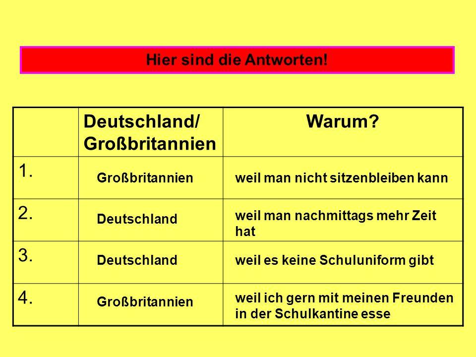 Deutschland/ Großbritannien Warum. 1. 2. 3. 4.