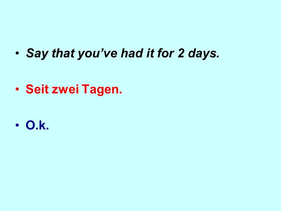 Ask if you must take tablets. Muss ich Tabletten nehmen? Ja, Aspirin Tabletten.