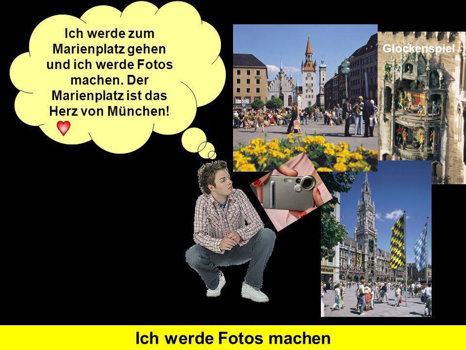 Was heißt I will go auf Deutsch?Ich werde... gehenWas heißt I will take photos auf Deutsch?Ich werde Fotos machen Ich werde zum Marienplatz gehen und