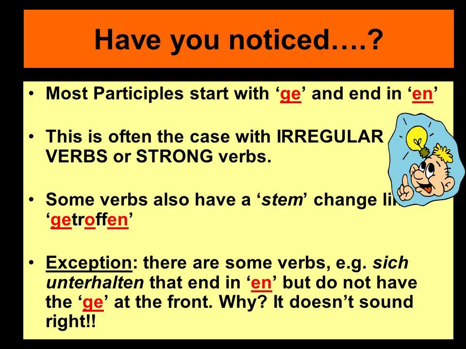 Irregular verbs using haben Ichhabe mich mit meinen Freunden getroffen Wirhabenunsgetroffen Ichhabe im Klassenzimmer ein Buch gelesen Ichhabe mich mit