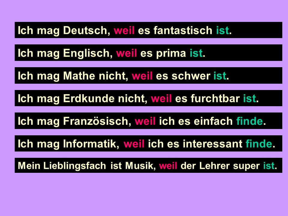 Now see if you can translate these sentences: 1. I like German because it fantastic is.