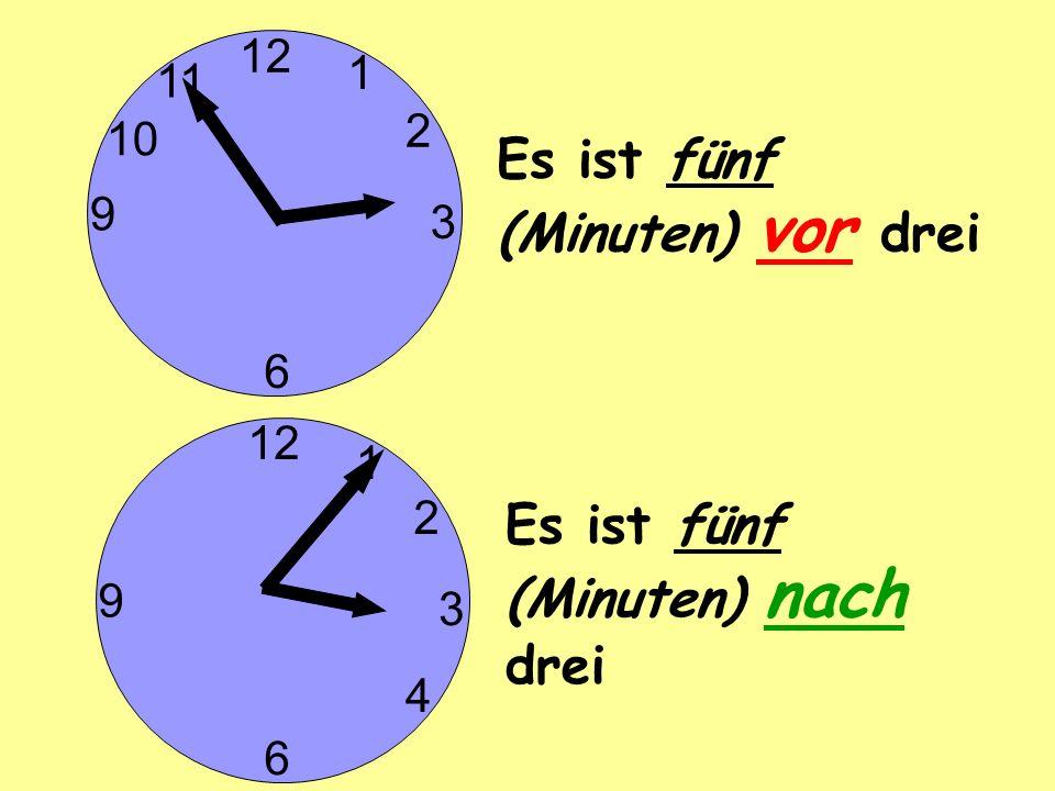 3 6 9 Es ist fünf (Minuten) vor drei 2 1 3 6 9 Es ist fünf (Minuten) nach drei 2 1 10 4 11