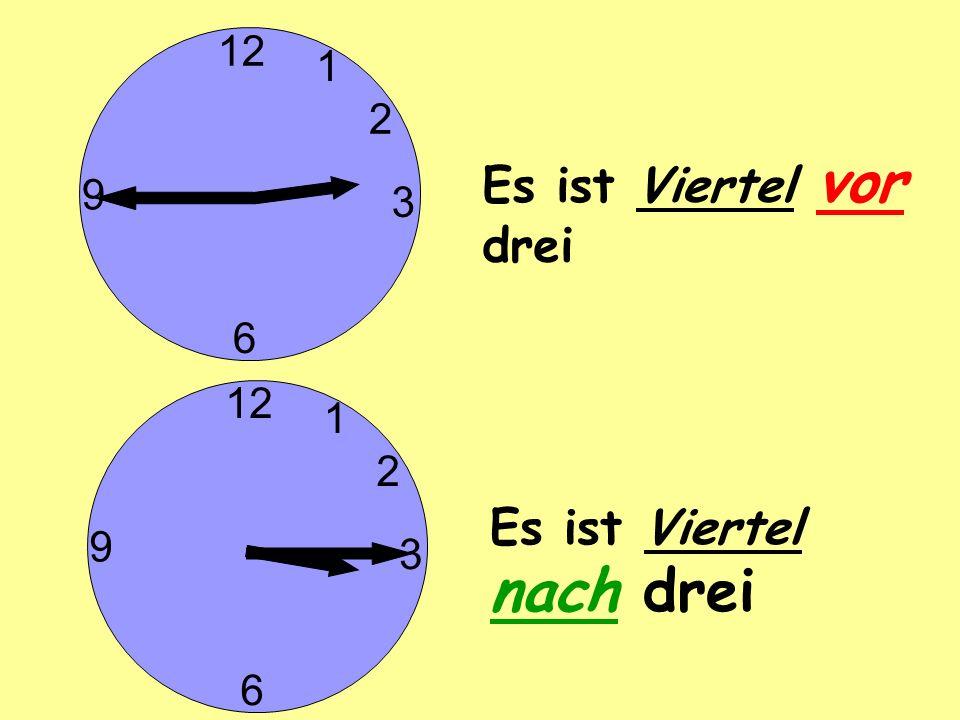 12 3 6 9 Es ist zehn (Minuten) vor drei 2 1 3 6 9 Es ist zehn (Minuten) nach drei 2 1 10 4