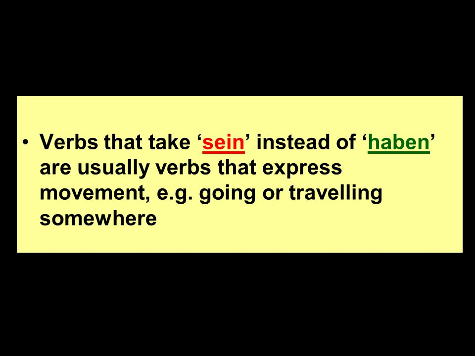 Verbs that take sein instead of haben are usually verbs that express movement, e.g. going or travelling somewhere