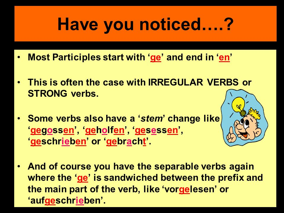 Some verbs like gehen totally do their own thing and have the conjugated form of sein (to be) + PAST PARTICIPLE